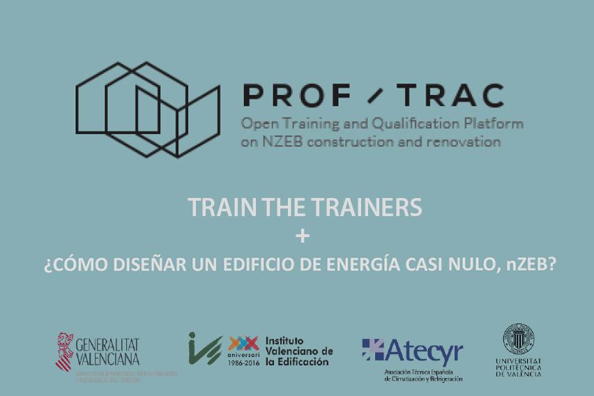 PROF / TRAC. Curso Train the trainers y Cómo diseñar un edificio de consumo de energía casi nulo NZEB